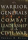 Buell, Thomas B.: The Warrior Generals : Combat Leadership in the Civil War