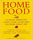 Home Food: 44 Great American Chefs Cook 160…