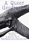 Browning, Frank: A Queer Geography : Journeys Toward a Sexual Self