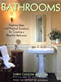 Madden, Chris C.: Bathrooms : Inspiring Ideas and Practical Solutions for Creating a Beautiful Bathroom