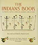 Curtis, Natalie: The Indians' Book: An Offering by the American Indians of Indian Lore, Musical and Narrative, to Form a Record of the Songs and Legends of Their Rac