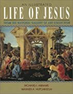 An Illustrated Life of Jesus by Richard I.…