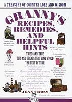 Granny's Recipes, Remedies and Helpful Hints…