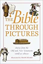 The Bible Through Pictures by Frank Beard