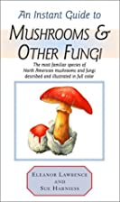 Instant Guide to Mushrooms & Other Fungi…