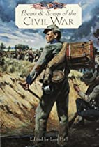 Poems and Songs of the Civil War by Lois…