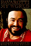 Pavarotti, Luciano: Pavarotti : My World