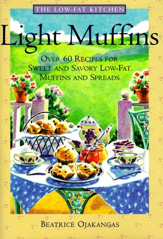light-muffins-over-60-recipes-for-sweet-and-savory-low-fat-muffins-and-spreads-the-low-fat-kitchen