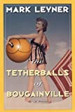Leyner, Mark: The Tetherballs of Bougainville