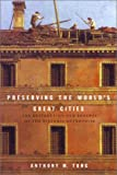 Tung, Anthony Max: Preserving the World's Great Cities : The Destruction and Renewal of the Historic Metropolis