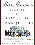 Martin, Judith: Miss Manners' Guide to Domestic Tranquility: The Authoritative Manual for Every Civilized Household, However Harried