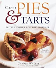 Great Pies & Tarts by CAROLE WALTER