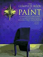 The Complete Book of Paint by David Carter