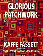 Glorious Patchwork by Kaffe Fassett
