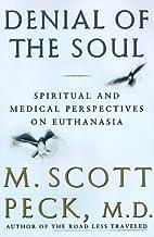 Denial of the Soul: Spiritual and Medical…