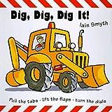 Smyth, Iain: Dig, Dig, Dig It!