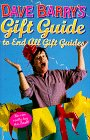 Barry, Dave: Dave Barry&#39;s Gift Guide to End All Gift Guides