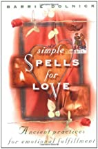 Simple Spells for Love: Ancient Practices…