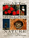 Wolfe, Art: The Art of Photographing Nature