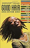 Bonner, Lonnice Brittenum: Good Hair: For Colored Girls Who'Ve Considered Weaves When the Chemicals Became Too Ruff