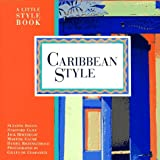 Slesin, Suzanne: Caribbean Style: A Little Style Book