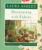 Laura Ashley Decorating With Fabric: A…