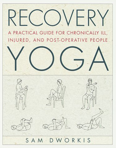 recovery-yoga-a-practical-guide-for-chronically-ill-injured-and-post-operative-people
