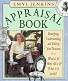 Jenkins, Emyl: Appraisal Book : Identifying, Understanding, and Valuing Your Treasures