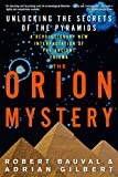 Gilbert, Adrian: The Orion Mystery: Unlocking the Secrets of the Pyramids