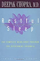 Restful Sleep: The Complete Mind/Body&hellip;