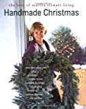 Martha Stewart Living Magazine Staff: Handmade Christmas : The Best of Martha Stewart Living