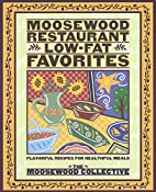 Moosewood Restaurant Low-Fat Favorites:…