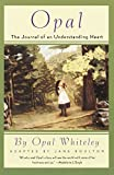 Whiteley, Opal: Opal: The Journal of an Understanding Heart