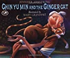 Chin Yu Min and the Ginger Cat by Jennifer…