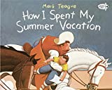 Teague, Mark: How I Spent My Summer Vacation (Dragonfly Books)