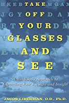 Take Off Your Glasses and See: A Mind/Body…