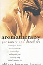Aromatherapy for Lovers and Dreamers