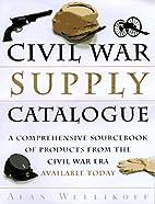 The Civil War Supply Catalogue: A…