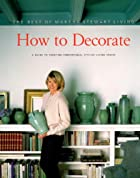 How to Decorate: The Best of Martha Stewart&hellip;