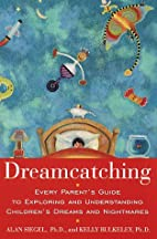 Dreamcatching : Every Parent's Guide to…
