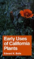 Early uses of California plants by Edward K.…