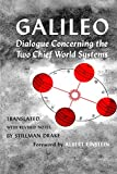 Galilei, Galileo: Dialogue Concerning the Two Chief World Systems: Ptolemaic and Copernican