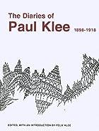 The Diaries of Paul Klee, 1898-1918 by Paul…