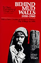 Behind Mud Walls, 1930-1960: With a Sequel:…