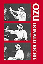 Ozu: His Life and Films by Donald Richie
