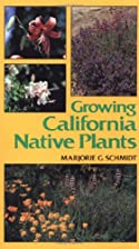 Growing California native plants by Marjorie…