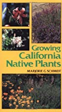 Growing California Native Plants (California…