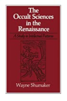 Occult Sciences in the Renaissance: A Study…
