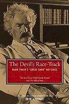 The Devil's Race-Track: Mark Twain's Great…