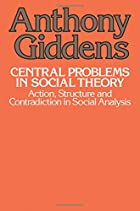 Central Problems in Social Theory: Action,…